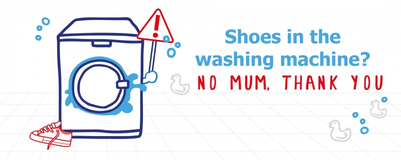 Shoes in the washing machine? No Mum, thank you.